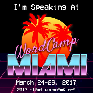 I am Speaking at WordCamp Miami 2017