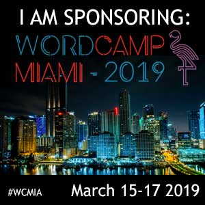 I am a Proud Sponsor of WordCamp Miami 2019