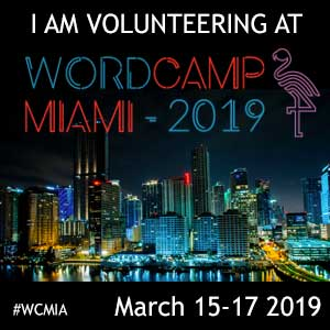 I am Volunteering at WordCamp Miami 2019